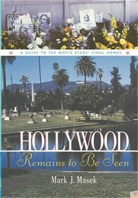 Hollywood Remains to Be Seen: A Guide to the Movie Stars' Final Homes (Paperback