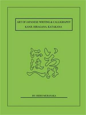 Art of Japanese Writing & Calligraphy: Kanji. Hiragana. Katakana (Paperback or S