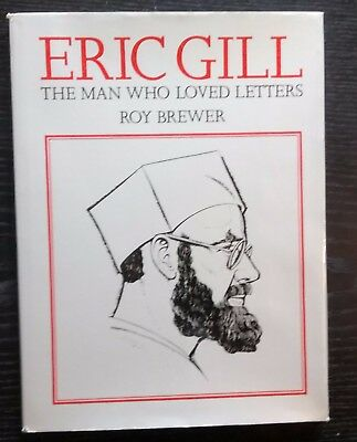 Eric Gill The Man Who Loved Letters by Brewer 1973 inc. typefaces illustrated