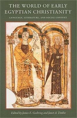 The World of Early Egyptian Christianity: Language, Literature, and Social Conte
