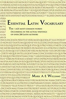 Essential Latin Vocabulary: The 1,425 Most Common Words Occurring in the Actual