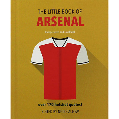 The Little Book Of Arsenal by Nick Callow (Hardback), Non Fiction Books, New