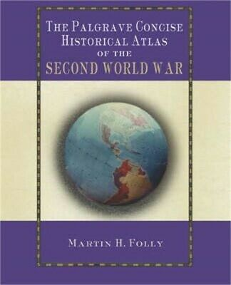 The Palgrave Concise Historical Atlas of World War II (Paperback or Softback)