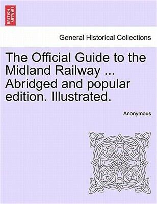 The Official Guide to the Midland Railway ... Abridged and Popular Edition. Illu