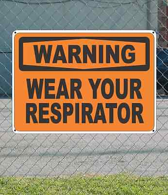 "WARNING Wear Your Respirator OSHA Safety SIGN 10"" x 14"""