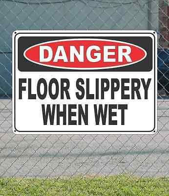 "DANGER Floor Slippery When Wet - OSHA Safety SIGN 10"" x 14"""