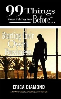 99 Things Women Wish They Knew Before Starting Their Own Business (Paperback or