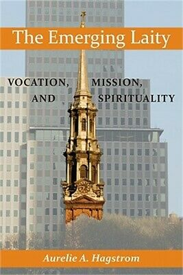 The Emerging Laity: Vocation, Mission, and Spirituality (Paperback or Softback)