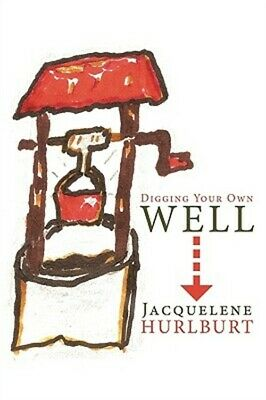 Digging Your Own Well (Paperback or Softback)