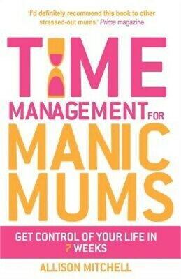 Time Management for Manic Mums (Paperback or Softback)