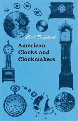American Clocks and Clockmakers (Paperback or Softback)