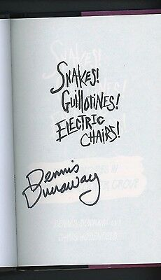 """Dennis Dunaway """" Snakes Guillotines Electric Chairs """" Signed Book AUTO"""