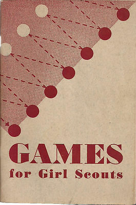 1949 Girl Scouts GAMES FOR GIRL SCOUTS (98 pages)
