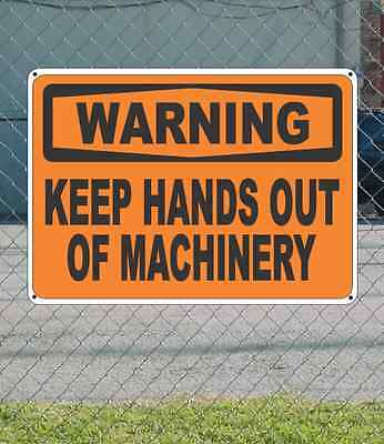 "WARNING Keep Hands Out of Machinery - OSHA Safety SIGN 10"" x 14"""
