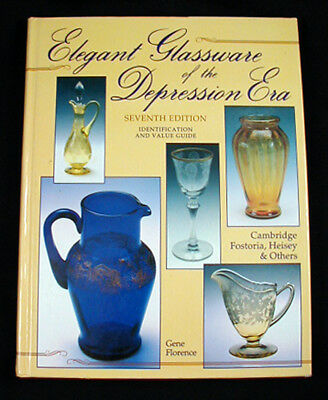ELEGANT GLASSWARE of the DEPRESSION ERA 7th Edition BOOK by Gene Florence