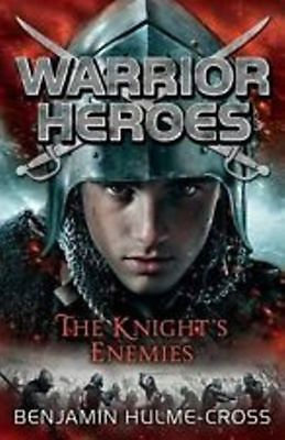Warrior Heroes: The Knight's Enemies, Benjamin Hulme-Cross, New Book