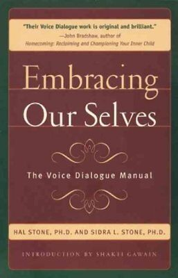 Embracing Our Selves, Hal Stone