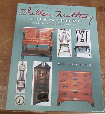 Collector's Guide to Wallace Nutting Furniture: Identification Value Guide PB