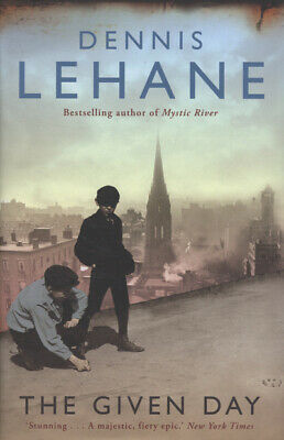 The given day by Dennis Lehane (Hardback)