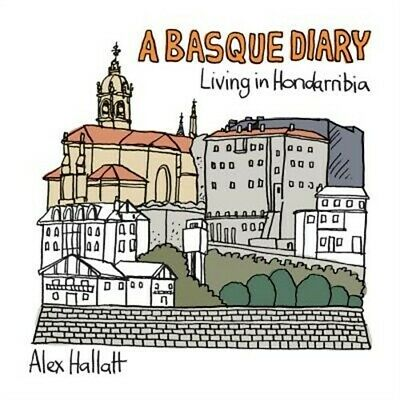 A Basque Diary: Living in Hondarribia (Paperback or Softback)