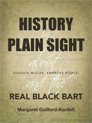 History in Plain Sight: About Joaquin Miller, Ambrose Bierce, and the Real Black