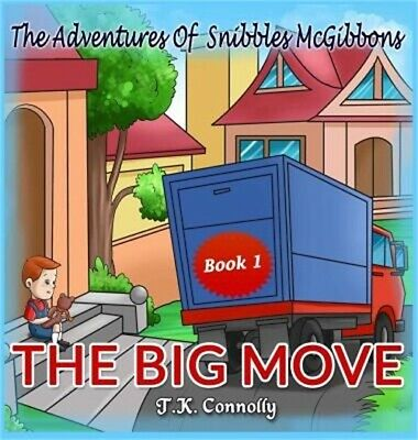 The Adventures of Snibbles McGibbons: The Big Move (Hardback or Cased Book)