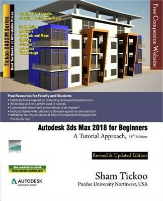 Autodesk 3ds Max 2018 for Beginners: A Tutorial Approach (Paperback or Softback)