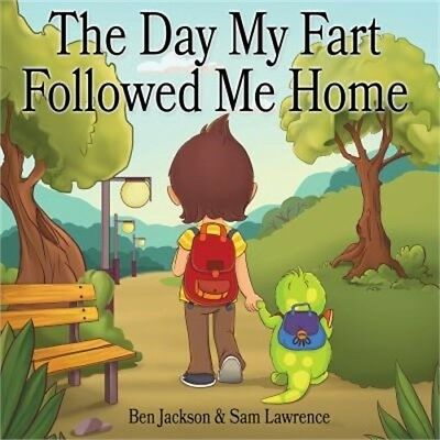 The Day My Fart Followed Me Home (Paperback or Softback)