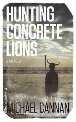 Hunting Concrete Lions (Paperback or Softback)