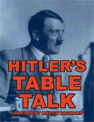 Hitler's Table Talk (Paperback or Softback)