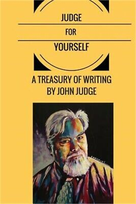 Judge for Yourself: A Treasury of Writing by John Judge (Paperback or Softback)