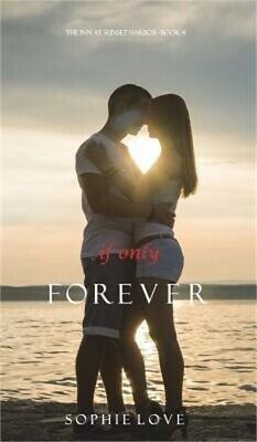 If Only Forever (the Inn at Sunset Harbor-Book 4) (Hardback or Cased Book)