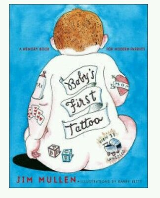 Memory Book for Modern Parents BABY'S FIRST TATTOO (HARDCOVER) Jim Mullen New