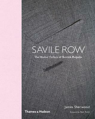 6c18119827 Savile Row: The Master Tailors of British Bespoke by Tom Ford Hardcover  Book Fre