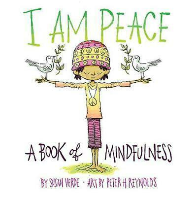 I Am Peace: A Book of Mindfulness by Susan Verde Hardcover Book
