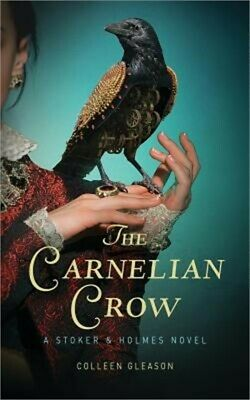 The Carnelian Crow: A Stoker & Holmes Book (Paperback or Softback)