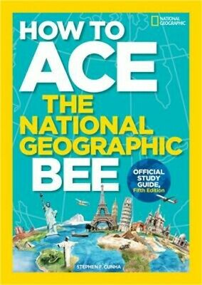 How to Ace the National Geographic Bee, Official Study Guide, Fifth Edition (Pap
