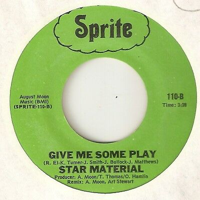 FUNK  STAR MATERIAL Give Me Some Play SPRITE  SOUL 45