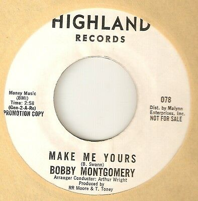 BOBBY MONTGOMERY Make Me Yours HIGHLAND PROMO BETTYE SWANN  NORTHERN SOUL 45