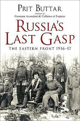 Russia's Last Gasp: The Eastern Front 1916-17 by Prit Buttar Paperback Book Free