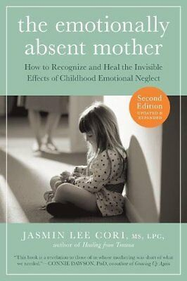The Emotionally Absent Mother: A Guide to Healing from Childhood Emotional Negle