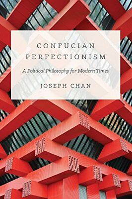 The Princeton-China: Confucian Perfectionism: A Political Philosophy for Modern