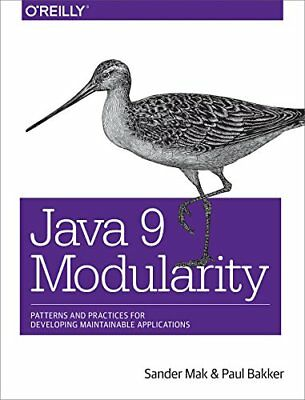 Java 9 Modularity: Patterns and Practices for Developing Maintainable Applicatio