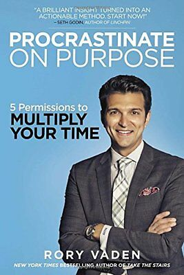 Procrastinate on Purpose: 5 Permissions to Multiply Your Time-Rory Vaden