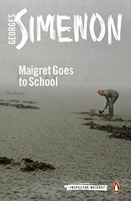 Inspector Maigret: Maigret Goes to School: Inspector Maigret #44-Georges Simenon