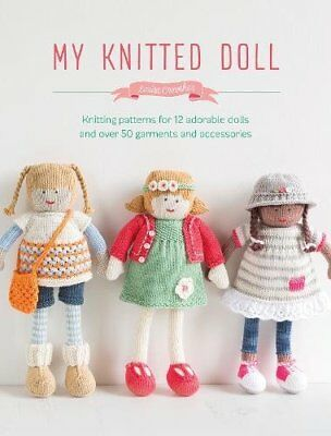 My Knitted Doll: Knit Your Own Doll and Stitch 12 Different Outfits and Accessor