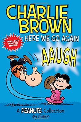 Peanuts Kids: Charlie Brown - Here We Go Again!: A Peanuts Collection 7-Charles