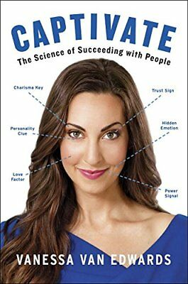 Captivate: The Science of Succeeding with People-Vanessa Van Edwards