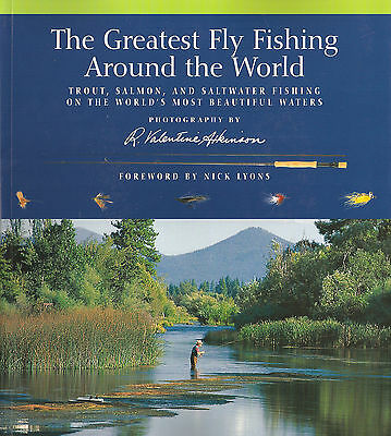 Atkinson Book The Greatest Fly Fishing Around The World Trout Salmon & Saltwater