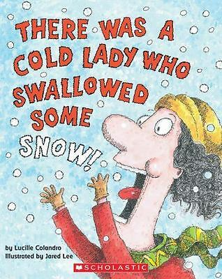 There Was A Cold Lady Who Swallowed Some Snow! (BNew Paperback) Lucille Colandro